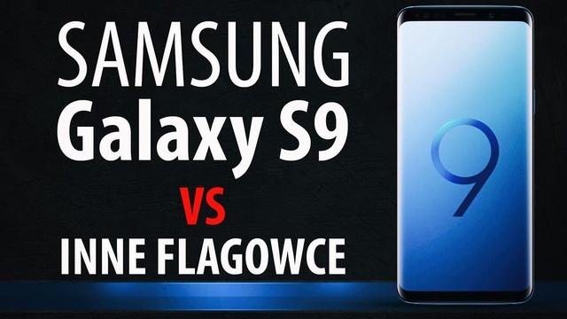 Samsung Galaxy S9 na tle innych flagowców - Porównanie najlepszych smartfonów!