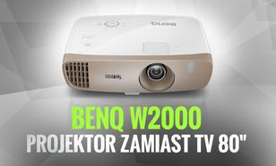BenQ W2000 - Projektor Zamiast Telewizora 80 cali