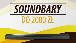 Soundbary do 2000 zł |TOP 5|