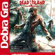 Techland Dobra Gra: Dead Island PC PL