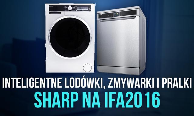Inteligentne Lodówki, Zmywarki i Pralki - Sharp na IFA 2016