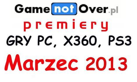 Premiery gier na PC, Xbox360, PS3 - Marzec 2013