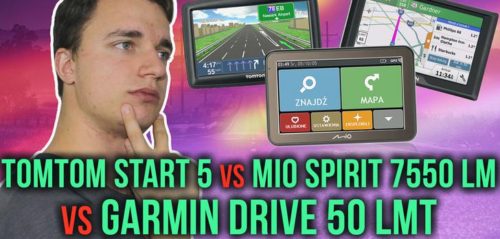 Tomtom Start 52, MIO Spirit 7550 LM i Garmin Drive 50 LMT - Porównanie Nawigacji GPS