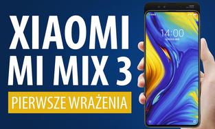 Xiaomi Mi Mix 3 - czy namiesza na rynku? [VIDEO HANDS-ON]