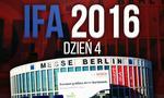 Relacja z Targów IFA 2016 - Dzień 4