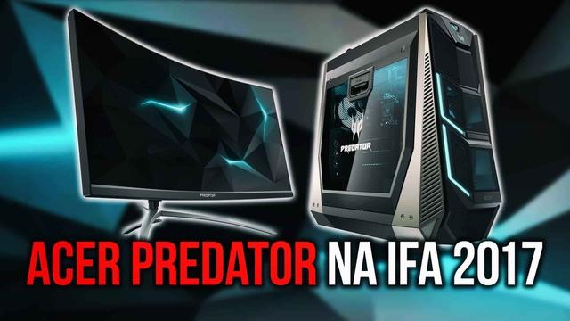 Acer na IFA 2017 - Ekstremalny Sprzęt Dla Graczy z Serii Predator!