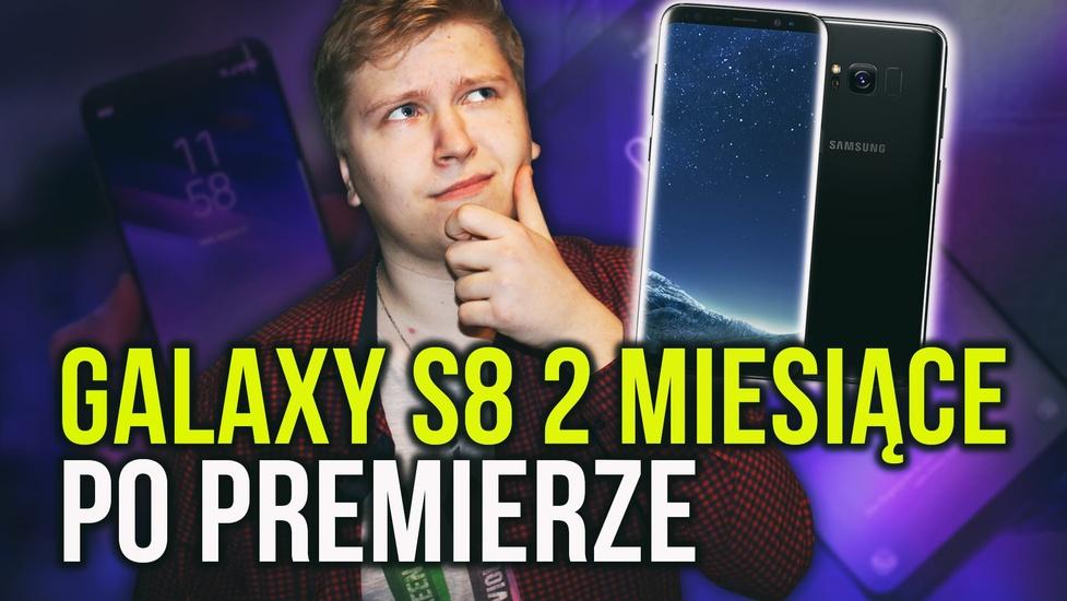 Samsung Galaxy S8 Dwa Miesiące po Premierze - Czy Warto Kupić?