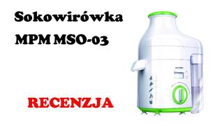 Sokowirówka MPM MSO-03 [RECENZJA]