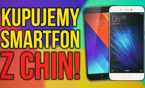 Zakup Smartfona z Chin - Czy Warto? Jakie są Przeszkody? Praktyczny Poradnik!