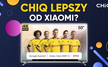 Telewizor CHiQ U50H7A - Test niedrogiego Smart TV 4K 50 cali