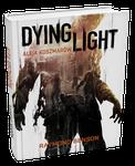Dying Light: Aleja Koszmarów - Thriller O Przetrwaniu Wkrótce W Sklepach