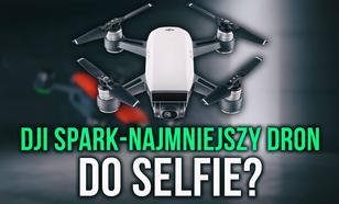 DJI Spark - Najmniejszy Dron do Selfie Sterowany Gestami?!