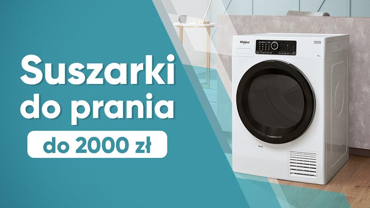 Jaka tania suszarka do prania do 2000 zł? |TOP 10|