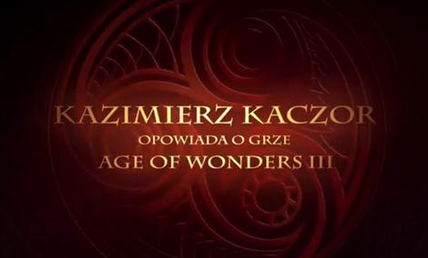 Rozgrywka Kazimierza Kaczora w Age of Wonders III (Odcinek 3)