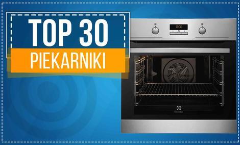 TOP 30 - Zestawienie Najgorętszych Piekarników w Sieci!