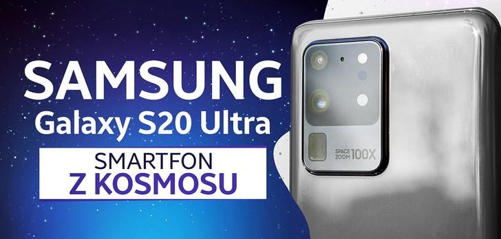 Recenzja Samsunga Galaxy S20 Ultra - Kosmiczna cena, ale czy kosmiczne możliwości?