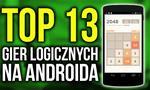 TOP 13 Gier Logicznych na Androida - Uzależniające Hity!