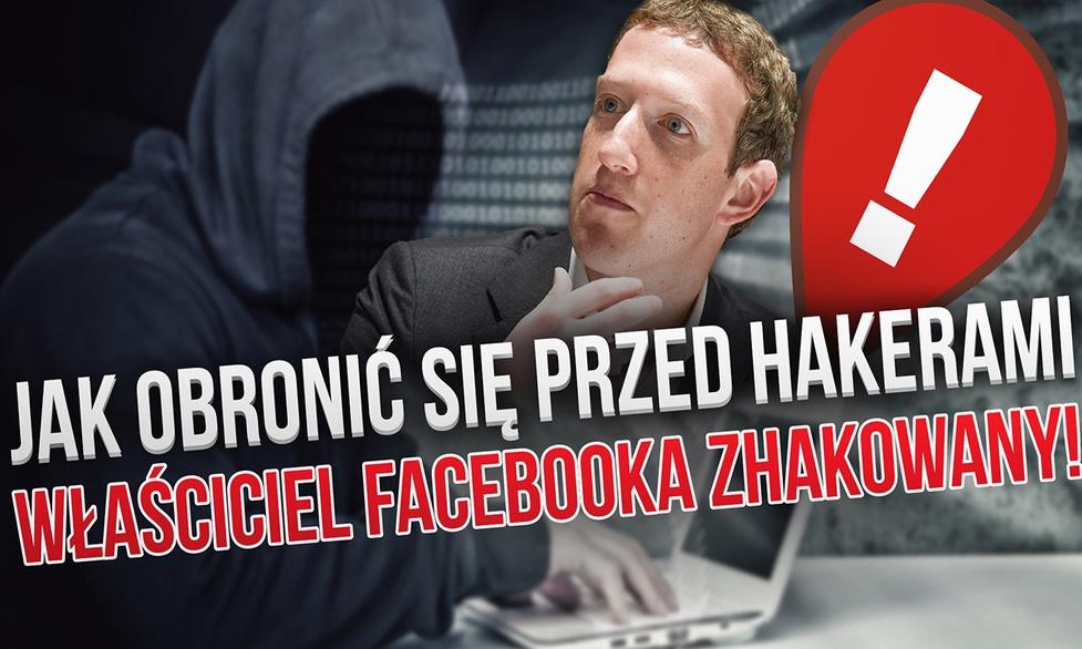 Jak Mark Zuckerberg Został Zhakowany?