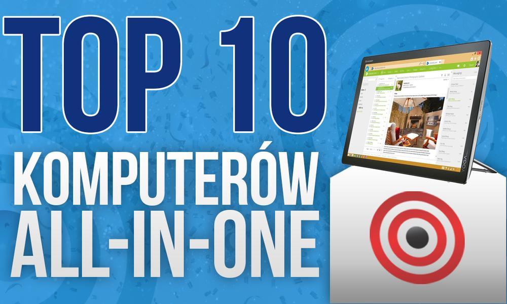 Komputery All-In-One – 10 Najlepszych Komputerów AIO do TwojegoDomu