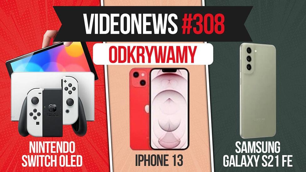 Oto Nintendo Switch OLED, iPhone 13 i Samsung Galaxy S21 FE - VideoNews #308