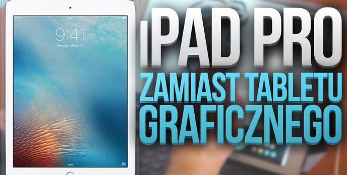 """iPad Pro 9,7"""" zamiast Tabletu Graficznego i DJskich decków?!"""