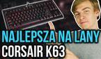 Najlepsza Klawiatura Na Lany? Corsair Gaming K63!