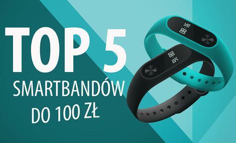 TOP 5 Smartbandów do 100 zł