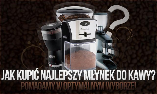 Jak Kupić Najlepszy Młynek do Kawy - Pomagamy w Optymalnym Wyborze!