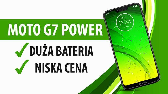 Motorola Moto G7 Power - mocna bateria, ale co z resztą?