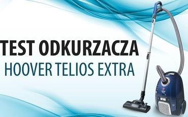 Test odkurzacza workowego - Hoover Telios Extra