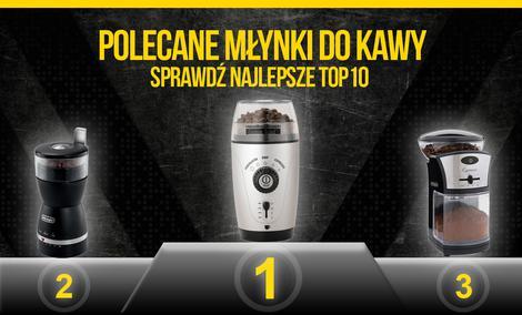 Polecane Młynki do Kawy - Sprawdź Najlepsze TOP 10