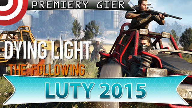Najlepsze Premiery Gier Lutego 2016 - XCOM 2, Dying Light: The Following, Far Cry Primal