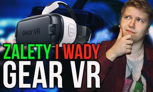 Gear VR - Gadżet do Galaxy S8 za 500zł - Warto kupić? Wady i Zalety