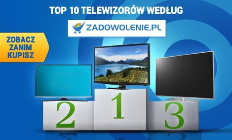 TOP 10 Najpopularniejszych TV - Zestawienie Sklepu Zadowolenie.pl!