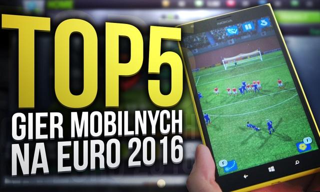 TOP 5 Gier Mobilnych na EURO 2016!