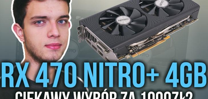 RX 470 NITRO+ 4GB - Ciekawy Wybór za 1000zł?