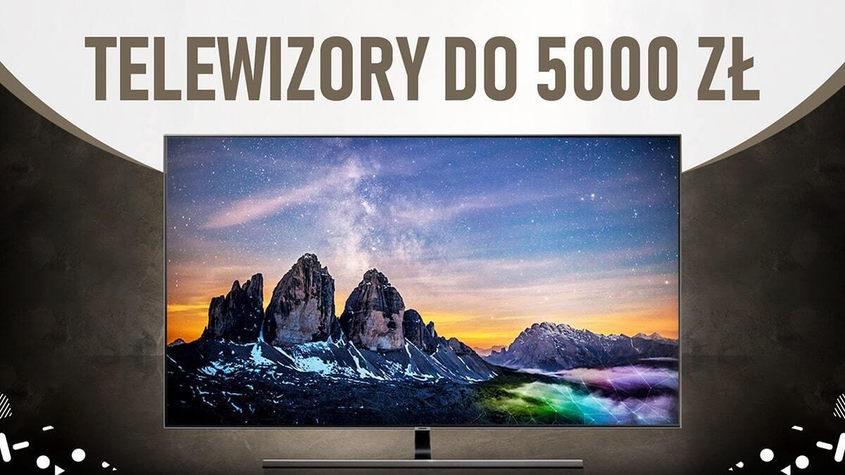 Jaki telewizor do 5000 zł  TOP 5 