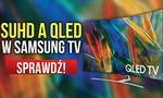 SUHD a QLED  w Samsung TV - Co Wnoszą Najnowsze Telewizory Samsunga?