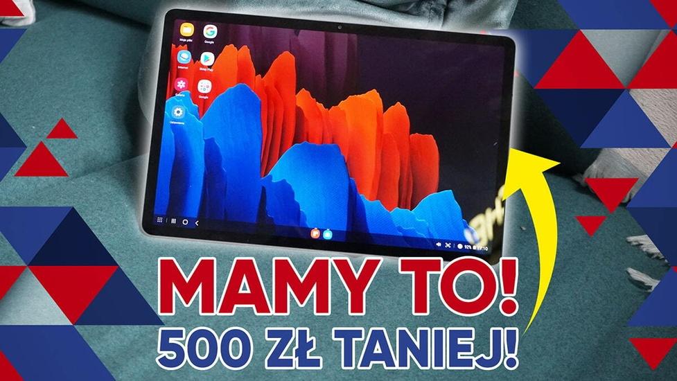 Galaxy Tab S7+ 500 zł taniej - Mamy promocje dla każdego!
