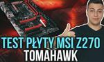 Testujemy Nową Płytę Główną Dla Graczy - Czy MSI Z270 Tomahawk Daje Radę?