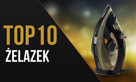 Ranking TOP 10 Żelazek - Niezawodne żelazka w przystępnych cenach
