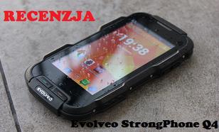 Evolveo StrongPhone Q4 - wytrzymały i wydajny do zadań specjalnych