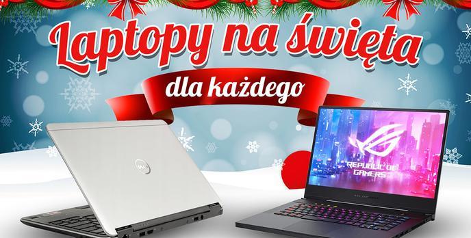 Laptop na Święta 2019 - Propozycje dla każdego!