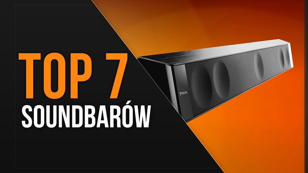 TOP 7 Soundbarów – Alternatywa dla kina domowego