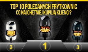 TOP 10 Polecanych Frytkownic – Co Najchętniej Kupują Klienci?