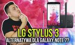 LG Stylus 3 - Alternatywa dla Galaxy Note 7?
