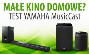 Test kina domowego Yamaha MusicCast - Bar 400, Sub 100 i MusicCast 20