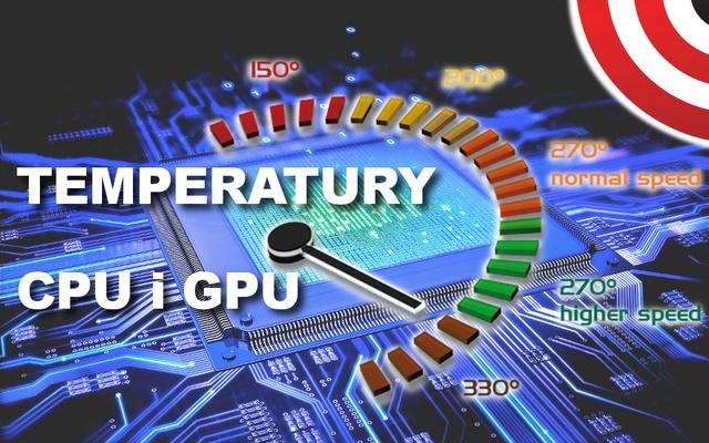 Bezpieczne Temperatury Procesora i Karty Graficznej