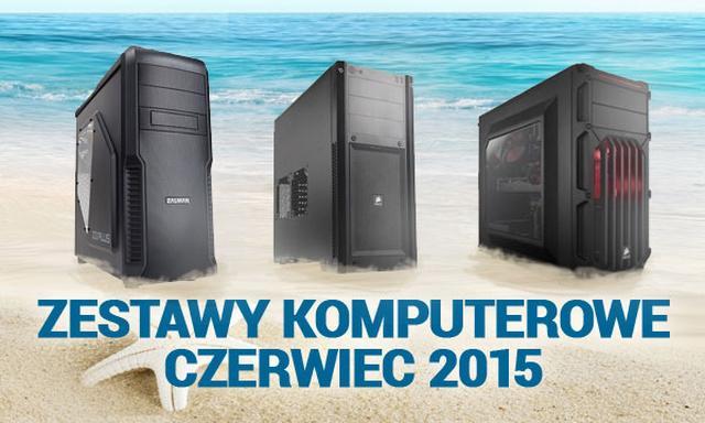 Zestawy Komputerowe Czerwiec 2015