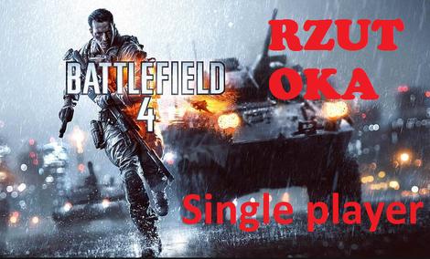 Battlefield 4 - Rzut okiem na kampanię [GAMEPLAY]